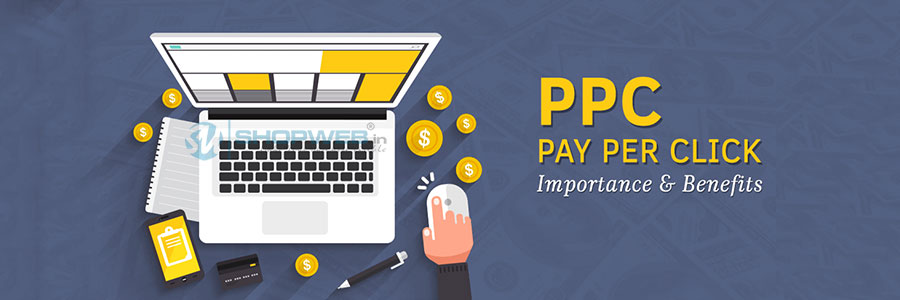 Importance Of Ppc  (pay Per Click Advertising Model | Shopweb