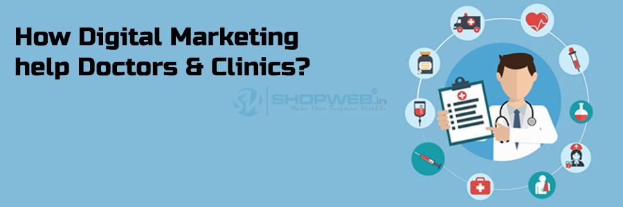 How Digital Marketing Help Doctors & Clinics | Shopweb