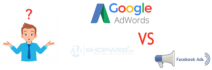 Google Ads Vs Facebook Ads: Which Is Best | Shopweb