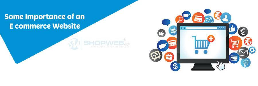 Some Importance Of An E Commerce Website | Shopweb